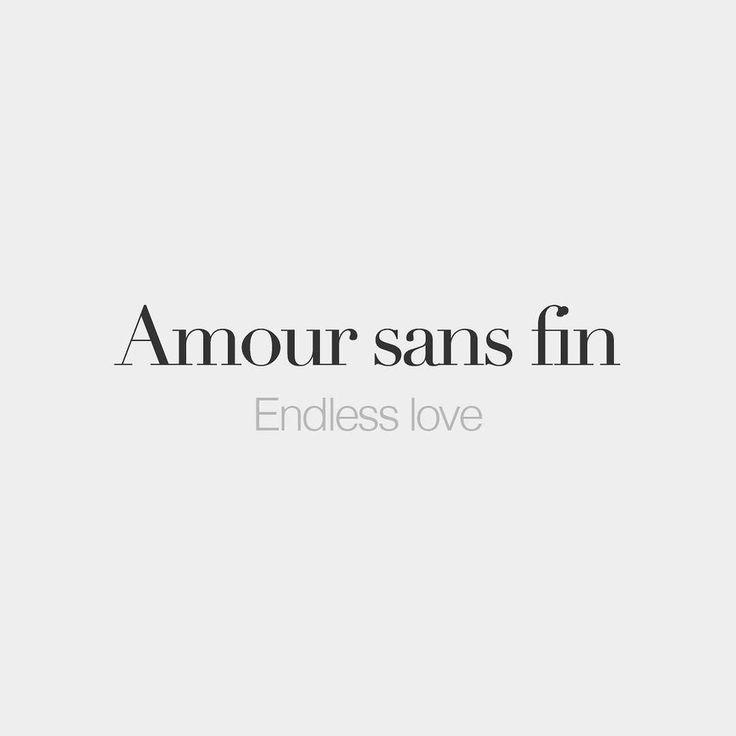 Amour sans fin (masculine word) | Endless love | /a.muʁ sɑ fɛ/