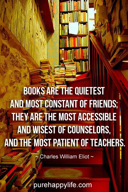 #quotes more on purehappylife.com - Books are the quietest and most constant of friends...