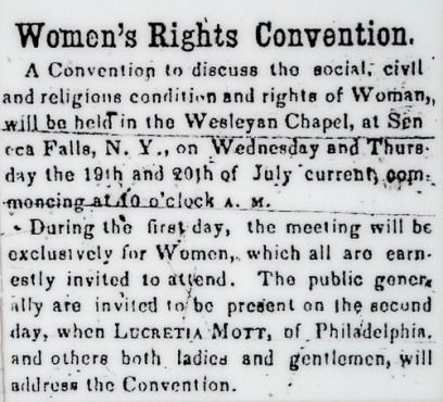 Public announcement of the first US Women's Rights Convention at Seneca Falls,  July 19 & 20, 1848
