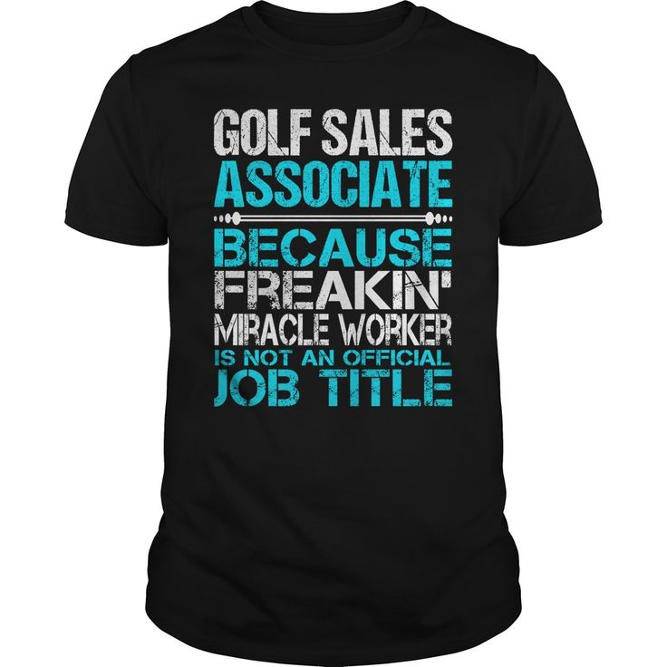 Awesome Tee For Golf Sales Associate T-Shirts, Hoodies. SHOPPING NOW ==► https://www.sunfrog.com/LifeStyle/Awesome-Tee-For-Golf-Sales-Associate-123752903-Black-Guys.html?id=41382