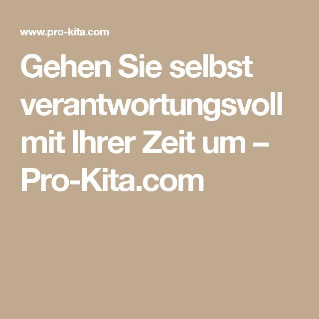 Gehen Sie selbst verantwortungsvoll mit Ihrer Zeit um – Pro-Kita.com