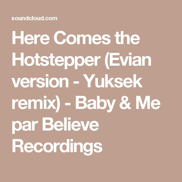 Here Comes the Hotstepper (Evian version - Yuksek remix) - Baby & Me par Believe Recordings