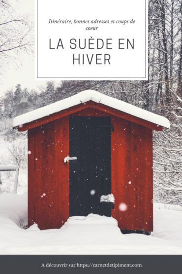 La Suède en hiver : itinéraire d'une semaine, bonnes adresses et coups de coeur - Ti' Piment