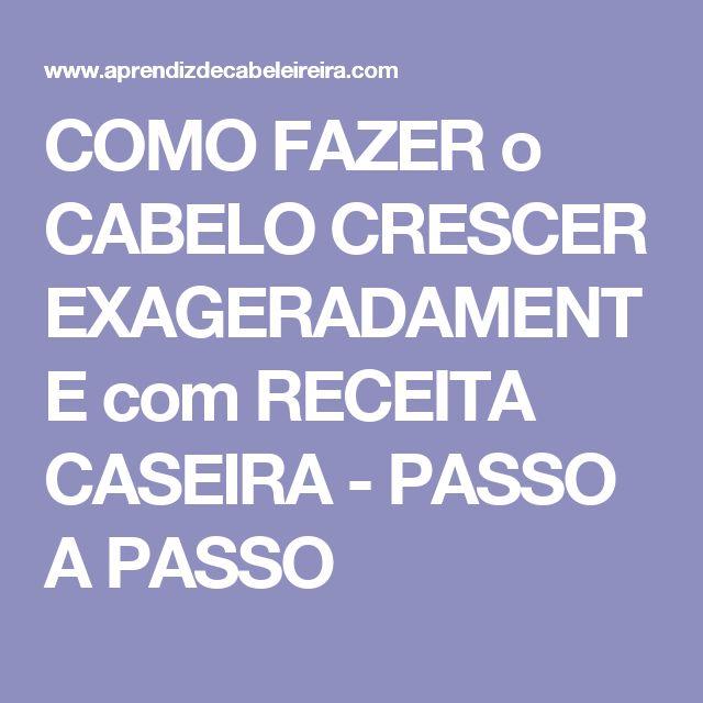 COMO FAZER o CABELO CRESCER EXAGERADAMENTE com RECEITA CASEIRA - PASSO A PASSO