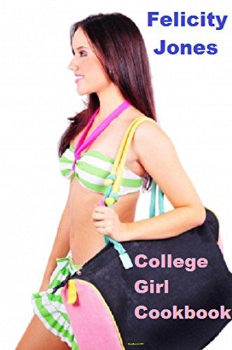 College Girl Cookbook by Felicity Jones http://www.amazon.co.uk/dp/B0173WHP4Q/ref=cm_sw_r_pi_dp_6m0Uwb117RA8J