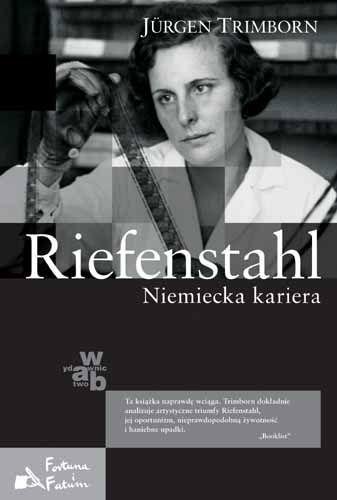 Riefenstahl. Niemiecka kariera - Trimborn Jurgen