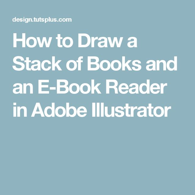 How to Draw a Stack of Books and an E-Book Reader in Adobe Illustrator