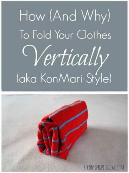 How and Why to Fold Your Clothes Vertically. This will transform your wardrobe! From The Life-Changing Magic of Tidying Up