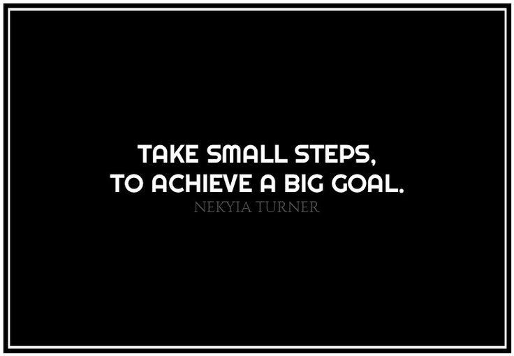 #71 take samll steps...