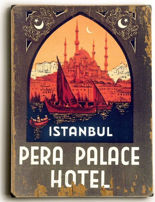 Great old poster for the Pera Palace Hotel, home of the Orient Express passengers back in the day.