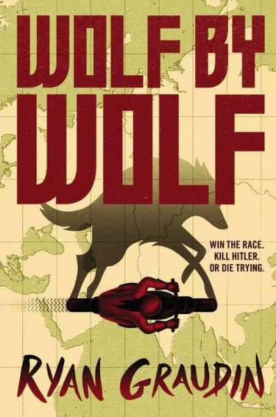Wolf By Ryan Graudin Released Oct The First Book In A Duology About An Alternate Version Of 1956 Where Axis Powers Won WWII