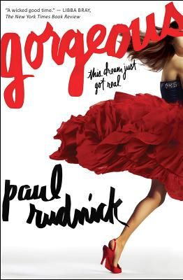 Gorgeous by Paul Rudnick | Liberty Bay Books - Becky Randle has just lost her mother, but when she is going through her mother's belongings she finds a slip of paper with a phone number on it. She calls the number and her life is completely transformed by a mystery man and three dresses.