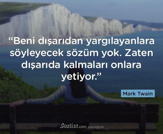 """""""Beni dışarıdan yargılayanlara söyleyecek sözüm yok. Zaten dışarıda kalmaları onlara yetiyor."""" #mark #twain #sözleri #yazar #şair #kitap #şiir #özlü #anlamlı #sözler"""