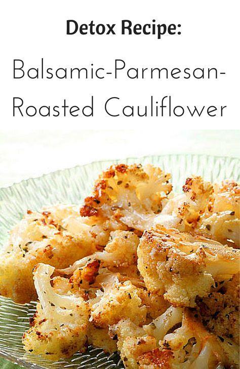 Detox Recipe:  Balsamic-Parmesan-Roasted Cauliflower