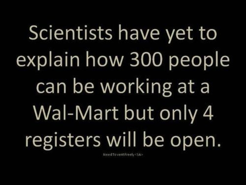 The mysteries of Wal-Mart.Laugh, Quotes, Wal Mart, Truths, So True, Funny Stuff, Humor, Walmart, True Stories