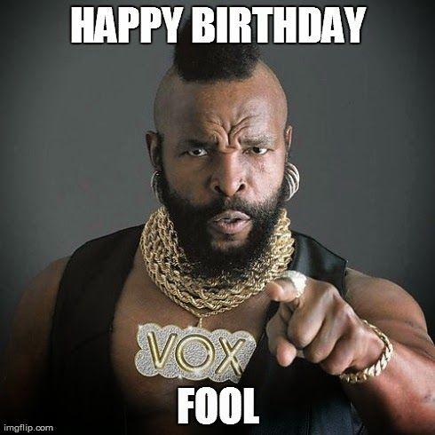 Happy birthday fool