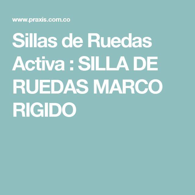 Sillas de Ruedas Activa : SILLA DE RUEDAS MARCO RIGIDO