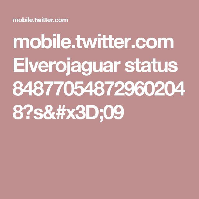 mobile.twitter.com Elverojaguar status 848770548729602048?s=09