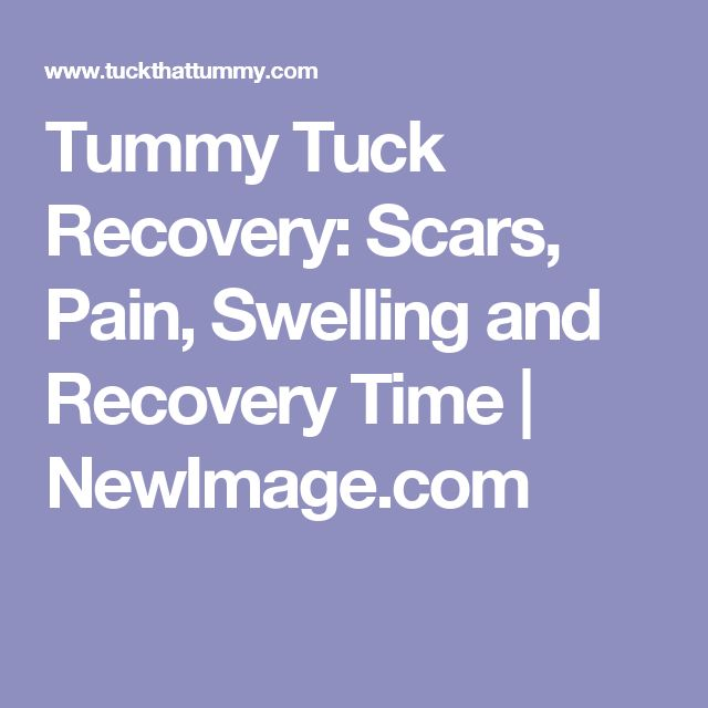 Tummy Tuck Recovery: Scars, Pain, Swelling and Recovery Time | NewImage.com