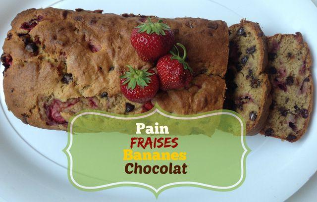 Un pain aux fraises, bananes et chocolat! :-)!