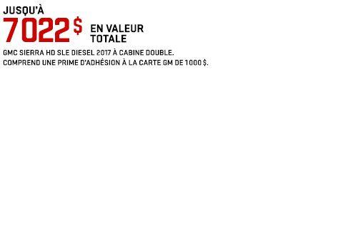 JUSQU'À 7 022 $ EN VALEUR TOTALE GMC SIERRA HD SLE DIESEL 2017 À CABINE DOUBLE. Comprend une prime d'adhésion à la Carte GM de 1 000 $.