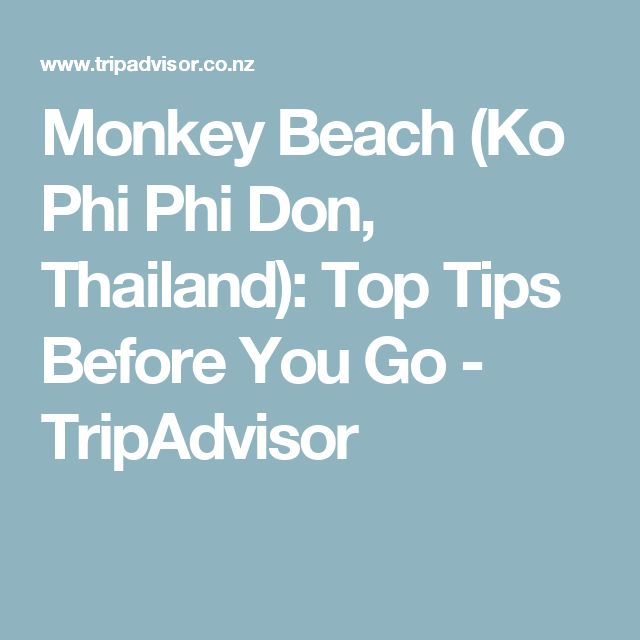 Monkey Beach (Ko Phi Phi Don, Thailand): Top Tips Before You Go - TripAdvisor