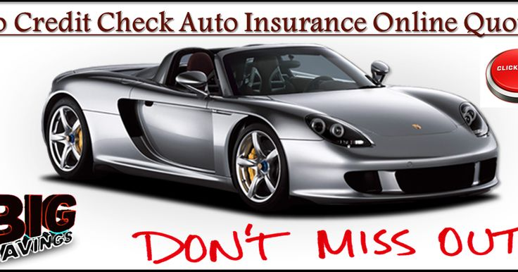 Auto Insurance Online Quotes 30 Best No Credit Check Car Insurance Quote Images On Pinterest