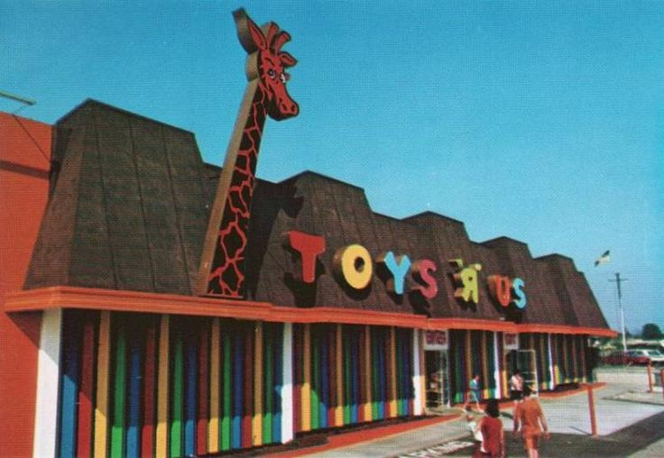 old school Toys R Us - I used to get sooooooo excited just riding by one of these!