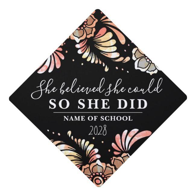 She Believed She Could Black Pink Flowers Floral Graduation Cap Topper | Zazzle.com