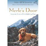 Merle's Door: Lessons from a Freethinking Dog (Hardcover)By Ted Kerasote