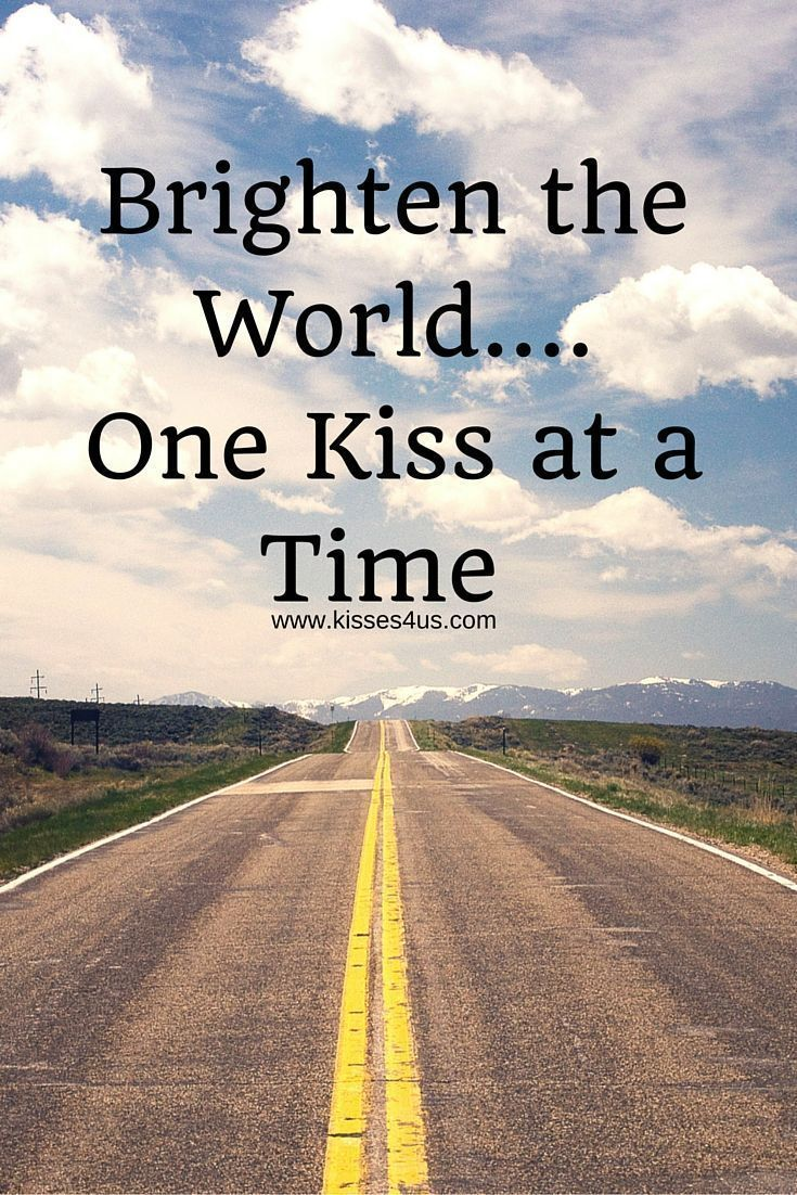 Brighten the World with Kisses! Kiss, Kisses, Kissing, Kiss Quotes, Kisses Quotes, Kissing Quotes, Quote of the Day #quotes#christmasgift #stockingstuffer #giftforhim #giftforhusband #giftforboyfriend #boyfriendgift #husbandgift #romanticgift #anniversarygift #birthdaygiftforhim #valentinesdaygift #kissing