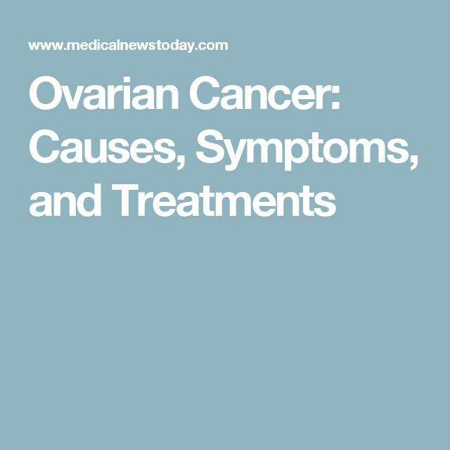 Ovarian Cancer: Causes, Symptoms, and Treatments