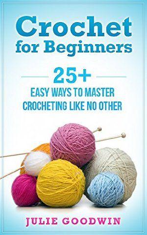 12 October 2015 : Crochet for beginners:25+ easy ways to master crocheting like no other (step,crochet,how, beginners,patterns) by Julie Goodwin http://www.dailyfreebooks.com/bookinfo.php?book=aHR0cDovL3d3dy5hbWF6b24uY29tL2dwL3Byb2R1Y3QvQjAxNUJMSk9KSy8/dGFnPWRhaWx5ZmItMjA=