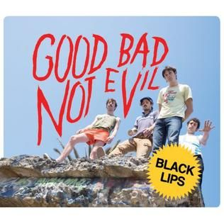 Black Lips - Good Bad Not Evil [Vice/In the Red; 2007]