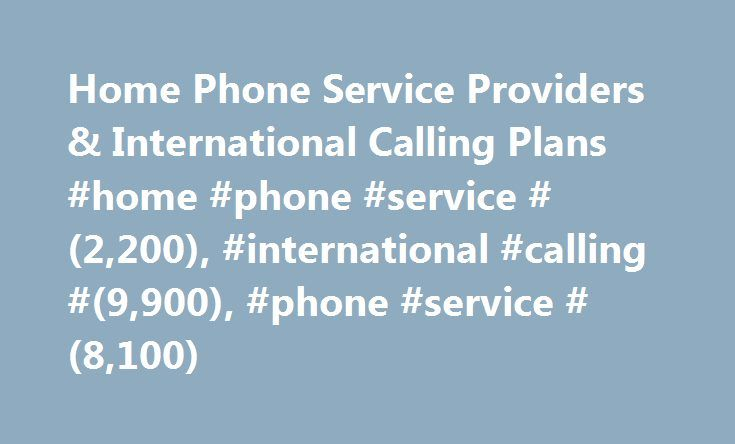 Home Phone Service Providers & International Calling Plans #home #phone #service #(2,200), #international #calling #(9,900), #phone #service #(8,100) http://new-zealand.remmont.com/home-phone-service-providers-international-calling-plans-home-phone-service-2200-international-calling-9900-phone-service-8100/  # How Vonage home phone service works Great international calling plans How is Vonage different from my landline phone service? One big difference is that Vonage works over the Internet…