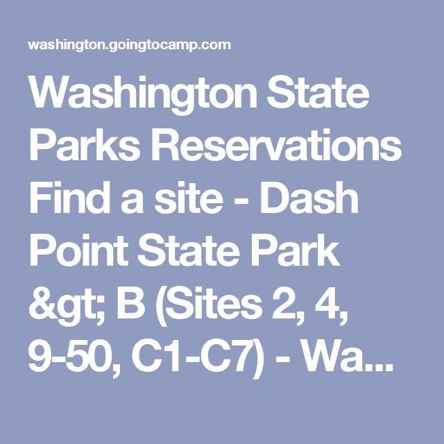 Washington State Parks Reservations  Find a site   - Dash Point State Park > B (Sites 2, 4, 9-50, C1-C7) - Washington State Parks Online Reservations