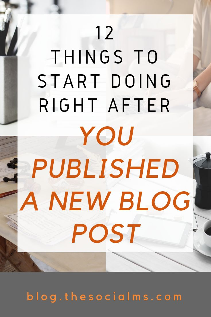 You Published A New Blog Post? 12 Things To Start Doing Right Now