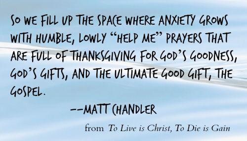To Live is Christ, To Die is Gain by Matt Chandler | Anne Mateer
