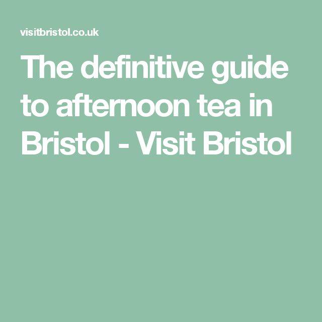 The definitive guide to afternoon tea in Bristol - Visit Bristol