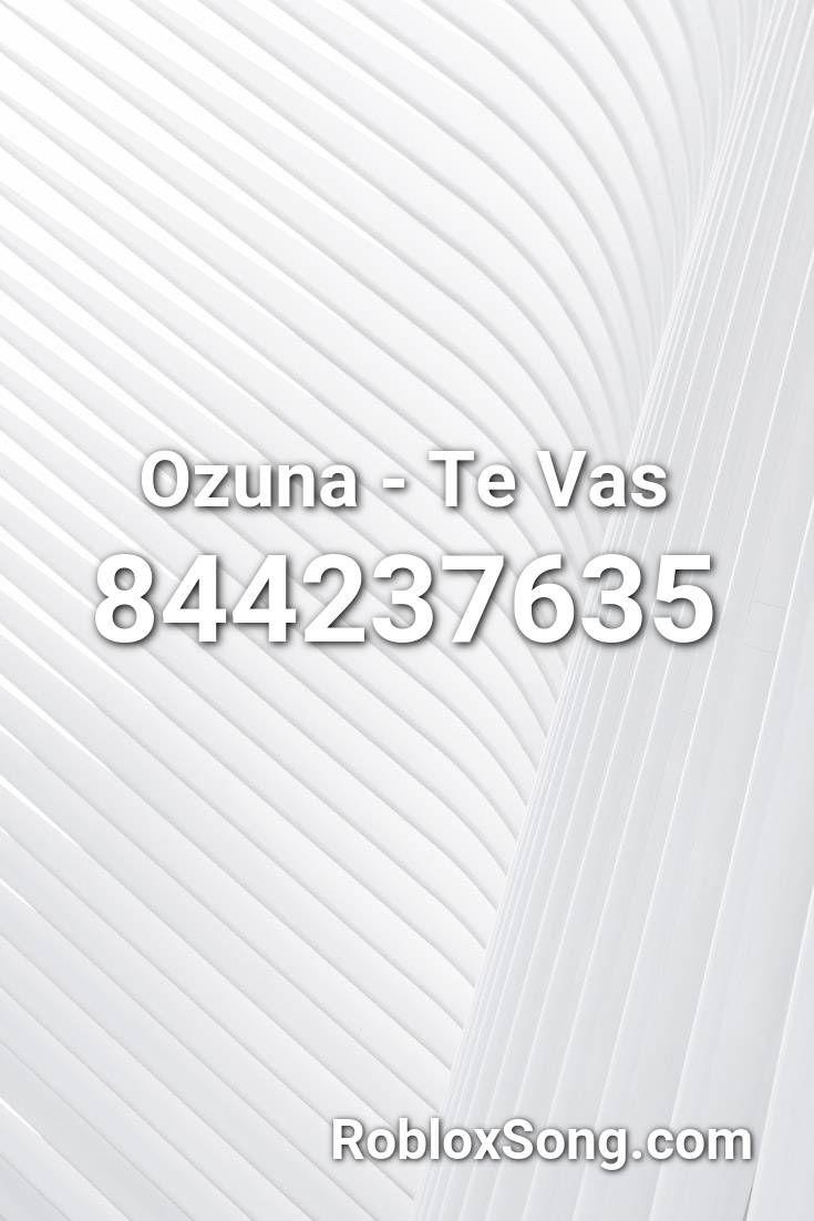 Ozuna Te Vas Roblox Id Roblox Music Codes In 2020 Roblox Music Kshmr