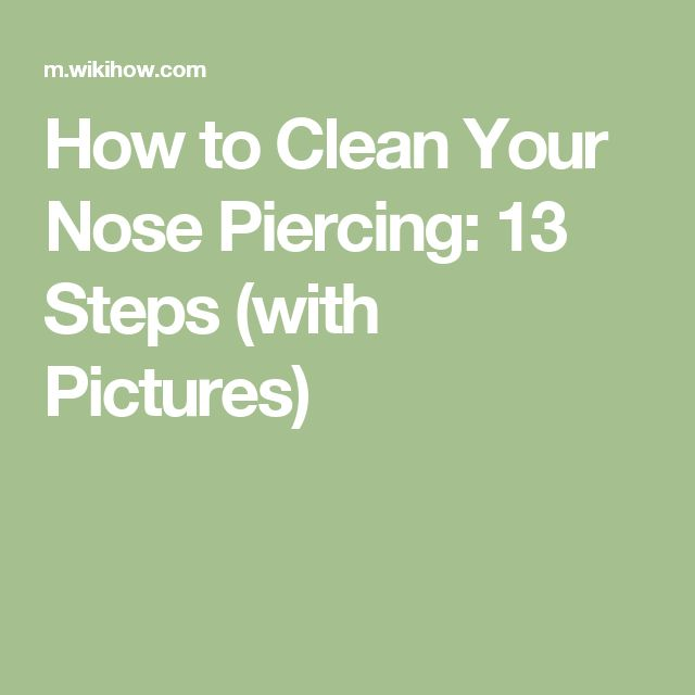How to Clean Your Nose Piercing: 13 Steps (with Pictures)