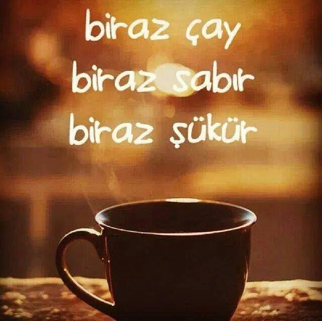 #çay #sabır #şükür bize yeter vesselâm.