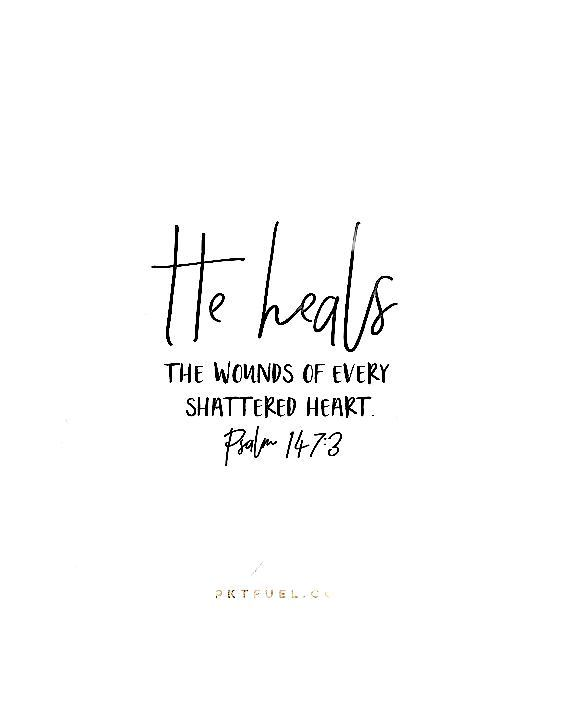 He heals the broken hearted