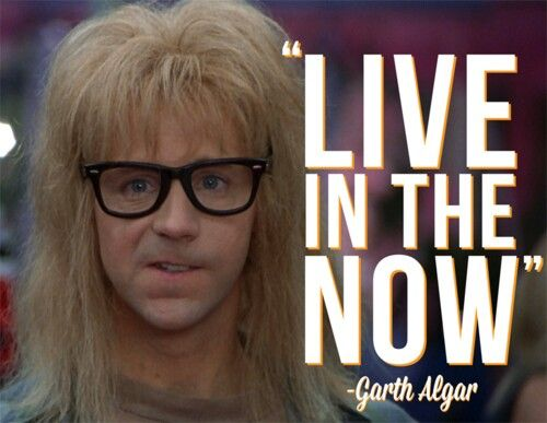 Garth says practice mindfulness...