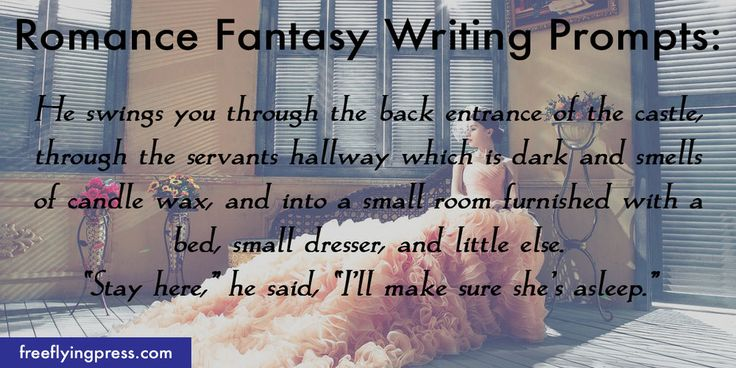 romance fantasy writing prompts to help spark your imagination and beat writers block. Free to use for your next story or novel!