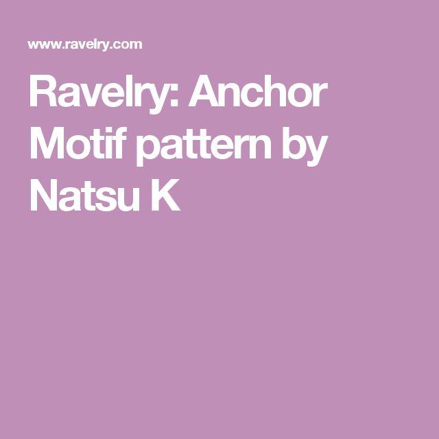 Ravelry: Anchor Motif pattern by Natsu K