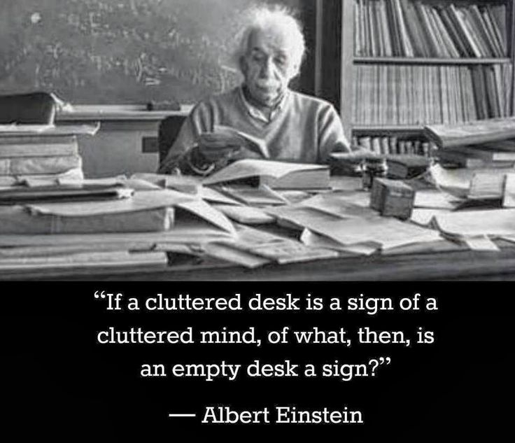 Messy desk, creative mind - study.  http://www.nzherald.co.nz/lifestyle/news/article.cfm?c_id=6&objectid=10910094
