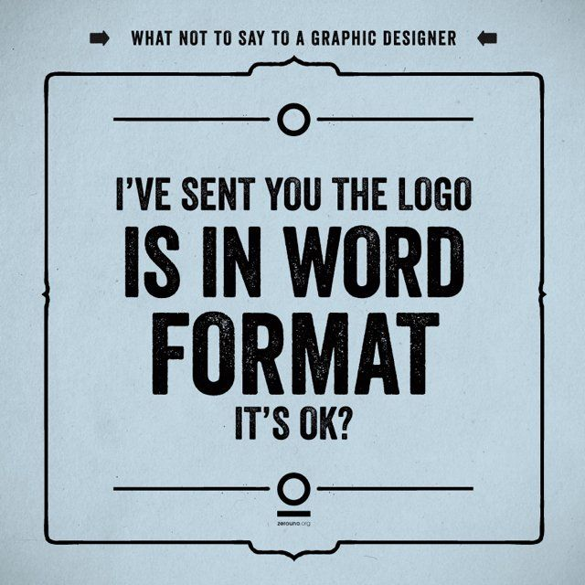 19 things not to say to a graphic designer