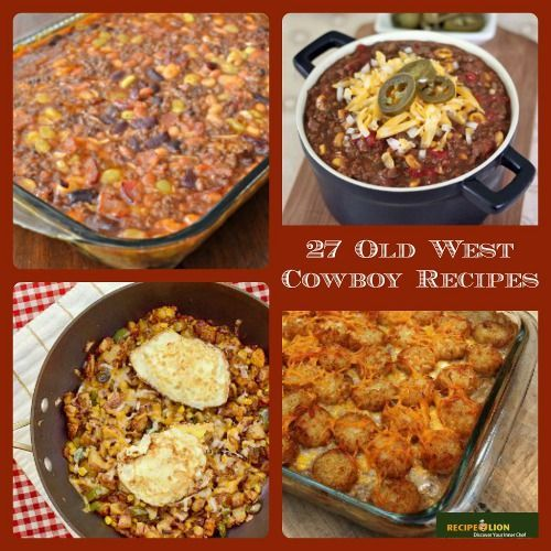 27 Old West Cowboy Recipes - These easy dinner recipes are amazingly delicious and will feed even the hungriest cowboys and girls.