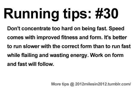 Form first, then fast. Starting running or training for a marathon? Tips and help: Get more running tips and training adivce